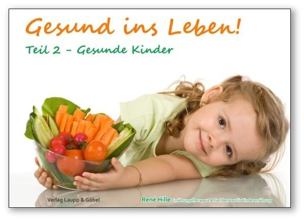 Gesund ins Leben! Teil 2 - Gesunde Kinder