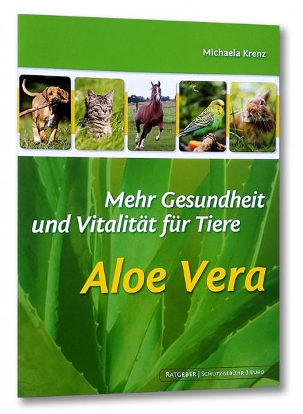 Aloe Vera - Mehr Gesundheit & Vitalität für Tiere [Broschüre]